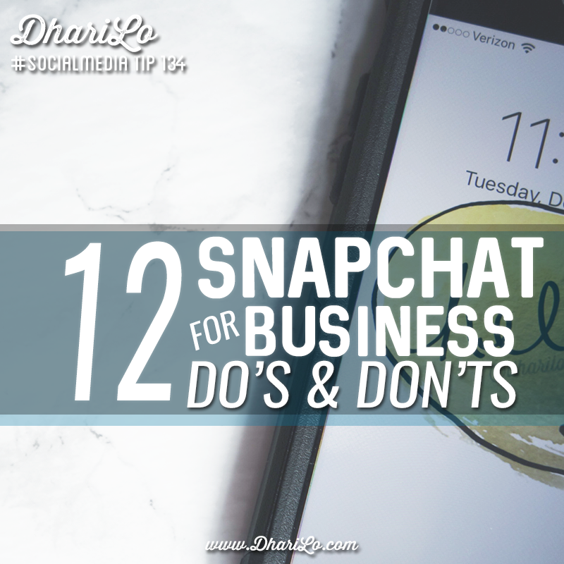 Snapchat for Business: 12 Do's and Don'ts
