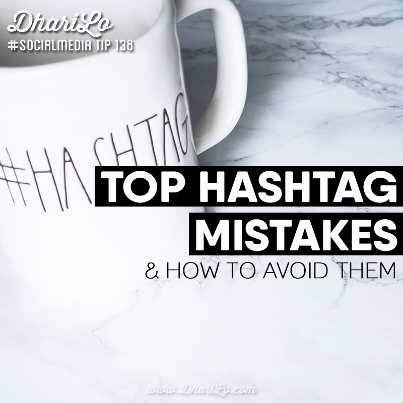 8 top hashtag mistakes and how to avoid them dharilo